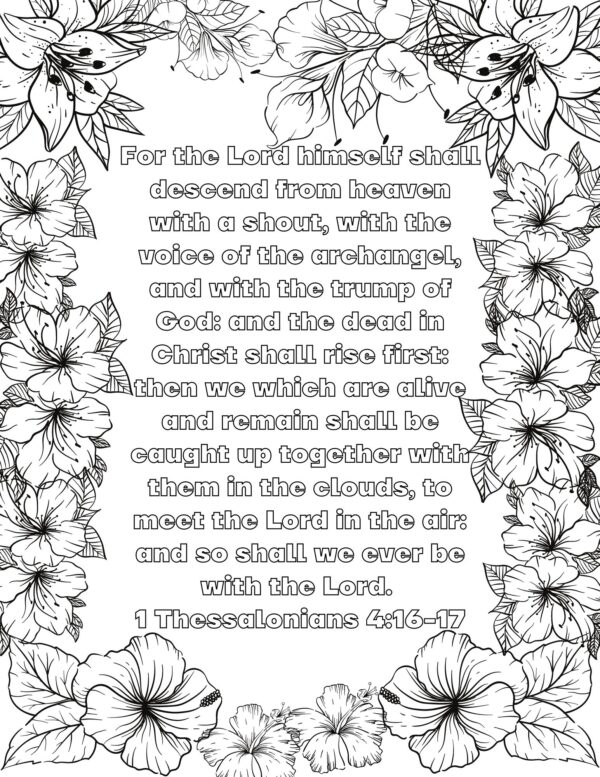 For the Lord himself shall descend from heaven with a shout, with the voice of the archangel, and with the trump of God: and the dead in Christ shall rise first: 17 then we which are alive and remain shall be caught up together with them in the clouds, to meet the Lord in the air: and so shall we ever be with the Lord. 1 Thessalonians 4:16-17
